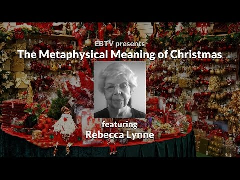 The Metaphysical Meaning Of Christmas