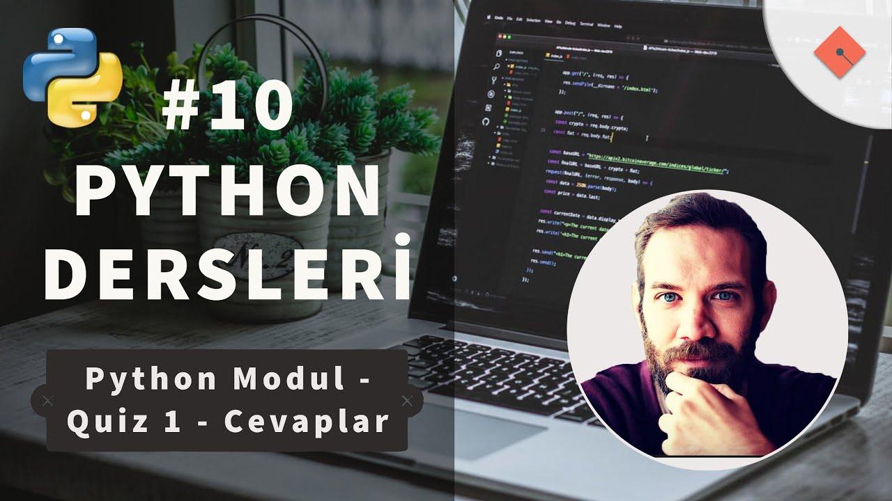 Python Dersleri #10 | Quiz - 1 - Cevapları