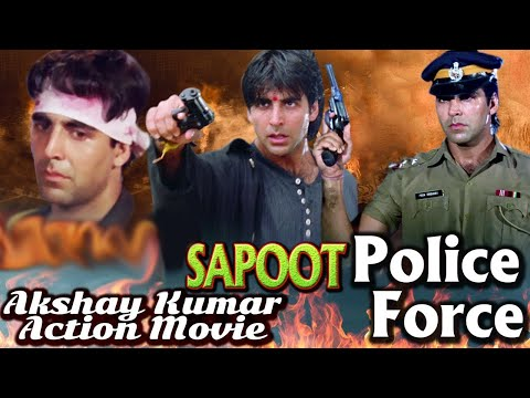 Akshay Kumar Hindi Action Movies | Sapoot | Police Force | Barood | 3 Movies in One | Showreel