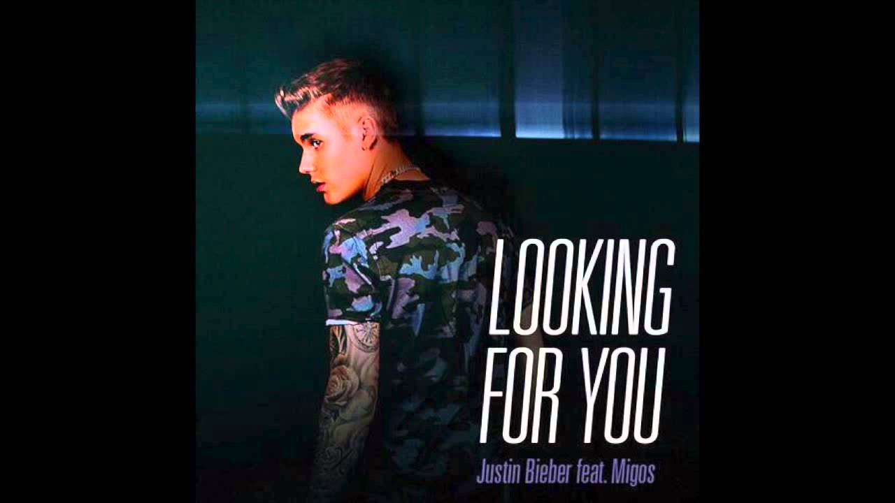 looking for you justin bieber ft migos