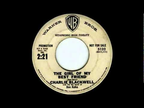 The Girl Of My    Best Friend - Charlie Blackwell   1959  45- W. B  5132( first released )