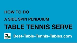 How To Do A Side-Spin Pendulum Serve in Table Tennis by Eli Baraty
