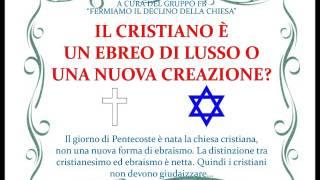 Il cristiano è un ebreo di lusso o una nuova creazione?