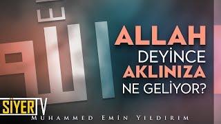 Allah (cc) Deyince Aklınıza Ne Geliyor? | Muhammed Emin Yıldırım