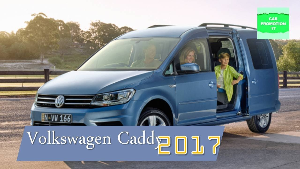 2017 Volkswagen Caddy Interior And Exterior-The Fourth Generation ...