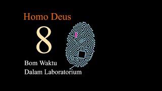 Homo Deus - Bab 8. Bom Waktu Dalam Laboratorium |book Indonesia