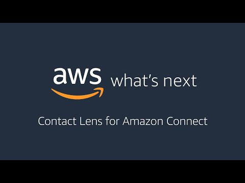 AWS What's Next ft. Contact Lens for Amazon Connect