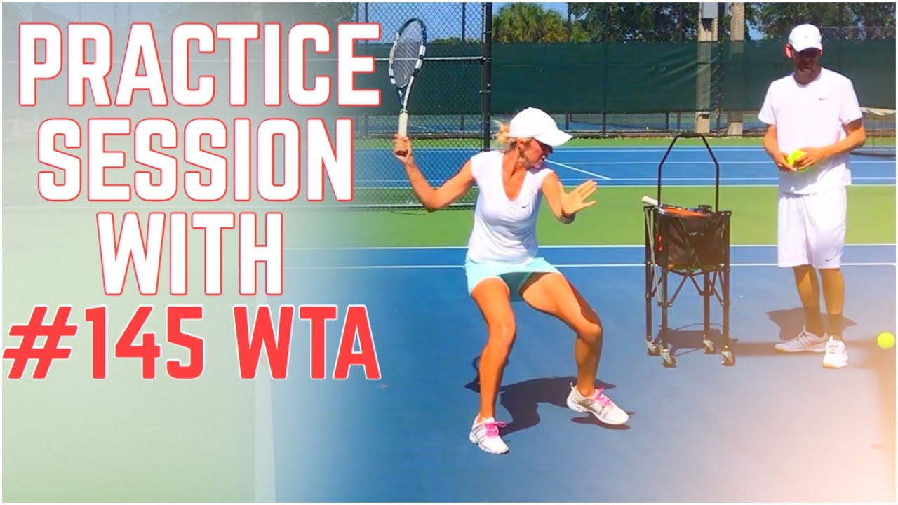 Tennis Practice Session with WTA #145