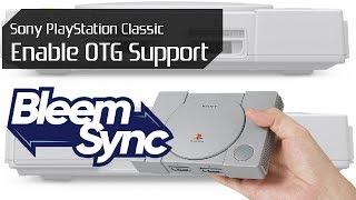Sony Playstation Classic BleemSync 1.1 Hack Update Tutorial: OTG Support Added