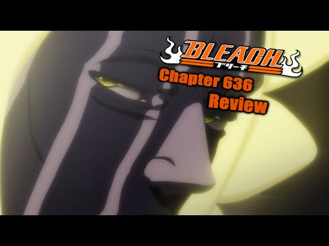 Bleach Chapter 636 Manga Review: Nerves of Steel