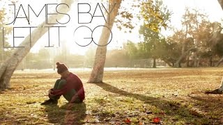 "James bay | ""Let It Go"" 