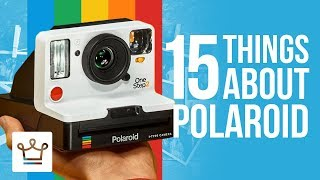 15 Things You Didnt Know About POLAROID