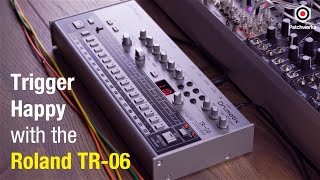 Trigger Happy with the Roland TR-06