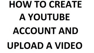 How To Create a YouTube Account and Upload a Video(A step by step guide on how to Create a YouTube account and upload a video to YouTube. This may not be new information to most viewers, but you would be ..., 2012-01-21T09:41:53.000Z)