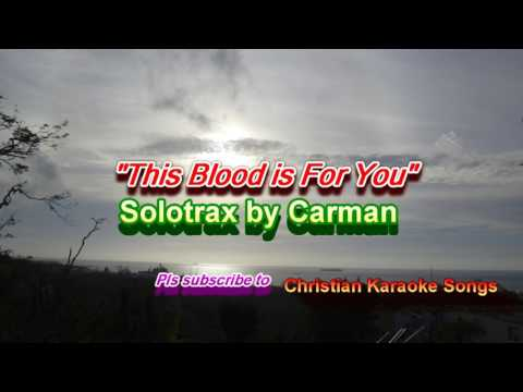 This Blood Is For You Solotrax by Carman