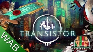 Transistor Review - Is it Worth a Buy?