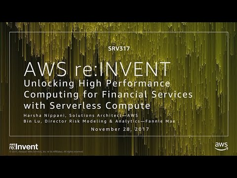 AWS re:invent 2017: Unlocking High Performance Computing for Financial Services with (SRV317)
