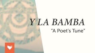 """Y La Bamba - """"A Poet"""