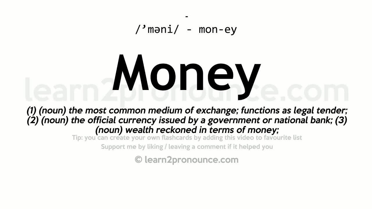 Money pronunciation and definition