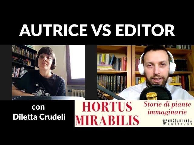 Autrice vs Editor con Diletta Crudeli - Editing di HORTUS MIRABILIS (Moscabianca Edizioni)