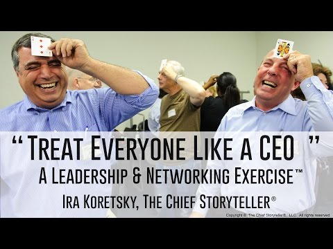 Treat Everyone Like a CEO: A Leadership Strategy and Networking Exercise