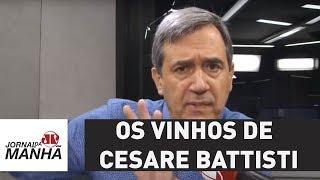 Os vinhos de Cesare Battisti | Marco Antonio Villa