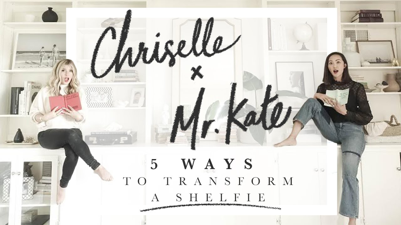 5 Ways to Transform a Shelfie | Mr. Kate ft. Chriselle Lim