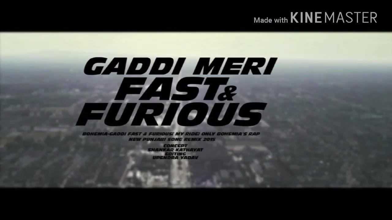 gaddi meri fast and furious bohemia song