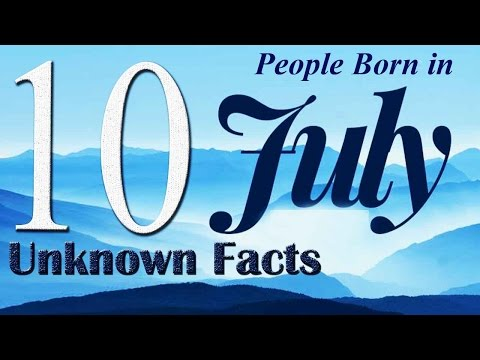 10-unknown-facts-about-people-born-in-july-|-do-you-know-?
