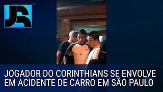 Jogador do Corinthians se envolve em acidente de carro em São Paulo