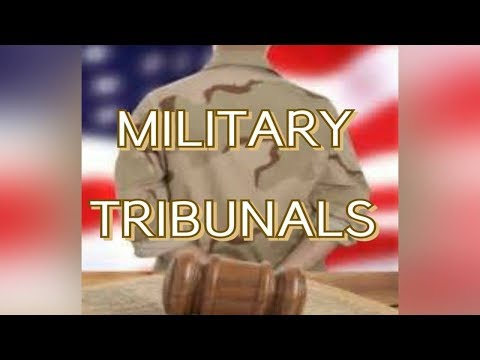 MILITARY TRIBUNALS ? 50'000 Indictments (what Are We Talkn Here MARK TAYLOR?)