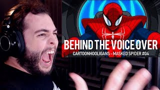 Behind the Voice Over : CartoonHooligans - MASKED-SPIDER #04