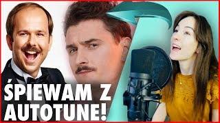 ŚPIEWAM HITY z AutoTune i BEZ (Smolasty, Sławomir, Chylińska) SONG CHALLENGE