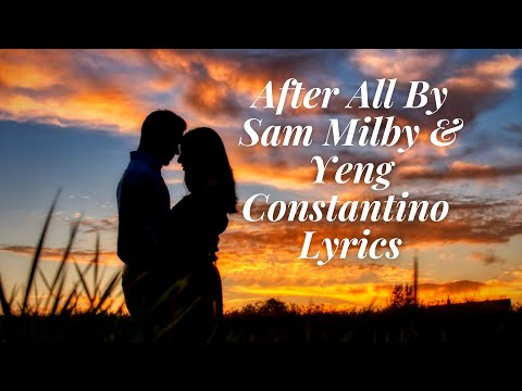 After All By Sam Milby & Yeng Constantino  Lyrics