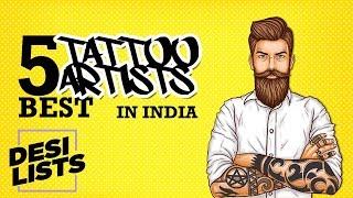 Best Tattoo Artist In India - Top 5