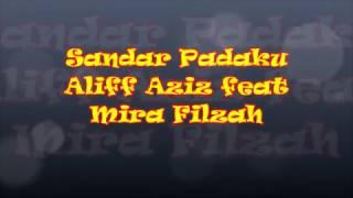Aliff Aziz ft Mira Filzah - Sandar Padaku lirik [OST Meh Sandar Pada Aku/ Meh Sandar Lagi]