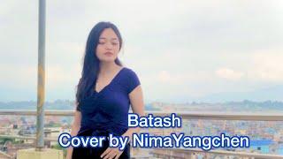 Batash || Cover by Nima Yangchen || Shashwot Khadka ( Prod. by Sanjv )