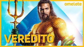 AQUAMAN - O VEREDITO