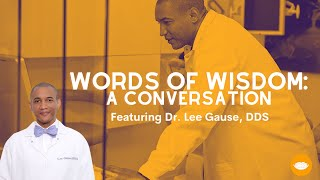 Words of Wisdom: A Conversation w/ Dr. Lee Gause, DDS || FutureDDS