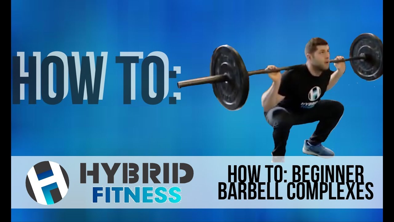 2 Beginner Barbell Complexes For Fat Loss