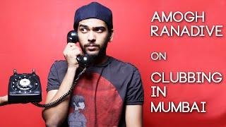 amogh ranadive on clubbing in mumbai