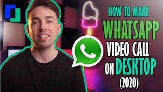 How to make WhatsApp video call on desktop (2021)