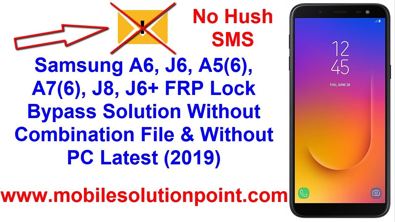 Samsung A6, J6, A5(6), A7(6), J8, J6+ FRP Lock Bypass Solution Without  Combination File & Without PC