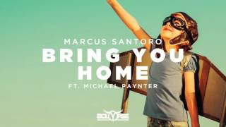 marcus santoro   bring you home ft michael paynter