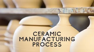 Ceramics Manufacturing Facility
