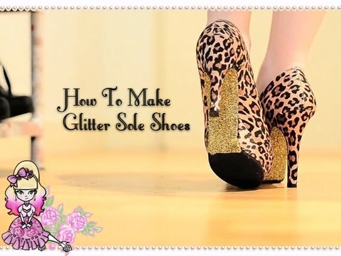 2ccb0027707a How To Make Glitter Sole Shoes - Craft Tutorial - Violet LeBeaux ...
