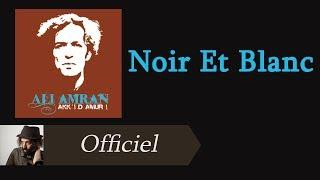 Ali Amran - Noir Et Blanc [Audio Officiel]