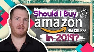 Should I Buy an Amazon FBA Course in 2019?