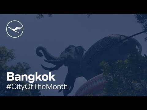 #CityOfTheMonth  Bangkok | Lufthansa