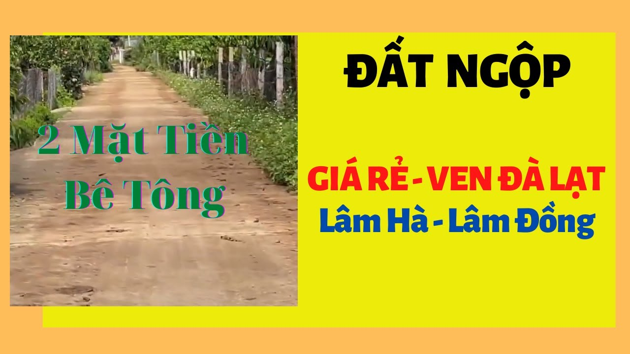 image Đất Ngộp 2 Mặt Tiền Bê Tông Giá Rẻ - Ven Đà Lạt - Lâm Hà Lâm Đồng